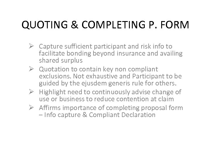 QUOTING & COMPLETING P. FORM Ø Capture sufficient participant and risk info to facilitate