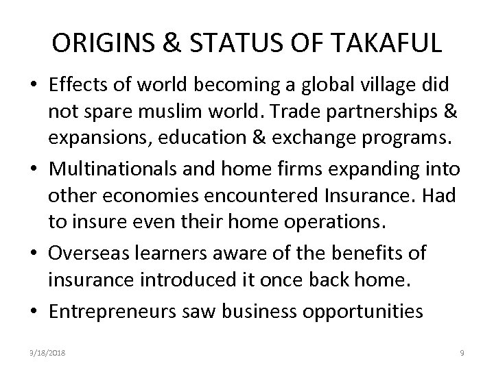 ORIGINS & STATUS OF TAKAFUL • Effects of world becoming a global village did