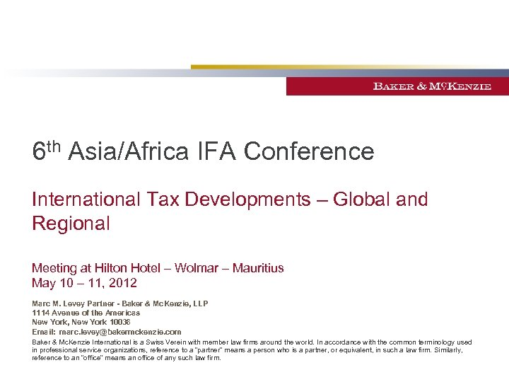 6 th Asia/Africa IFA Conference International Tax Developments – Global and Regional Meeting at