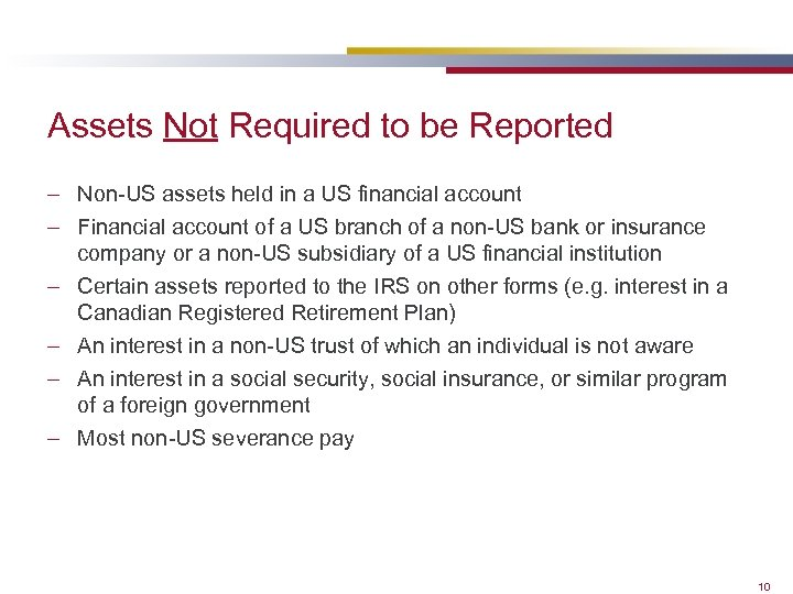Assets Not Required to be Reported – Non-US assets held in a US financial