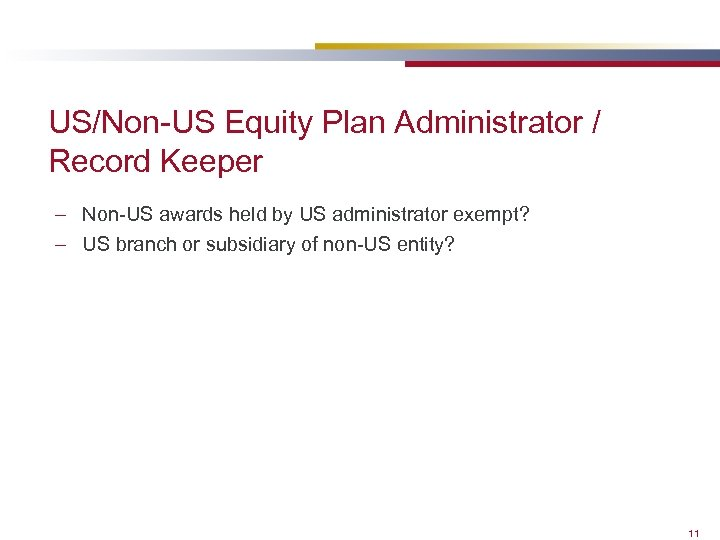 US/Non-US Equity Plan Administrator / Record Keeper – Non-US awards held by US administrator