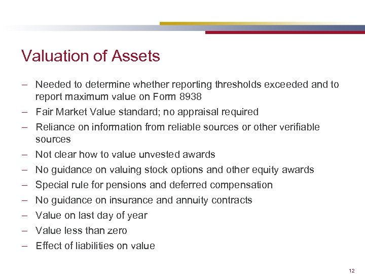 Valuation of Assets – Needed to determine whether reporting thresholds exceeded and to report