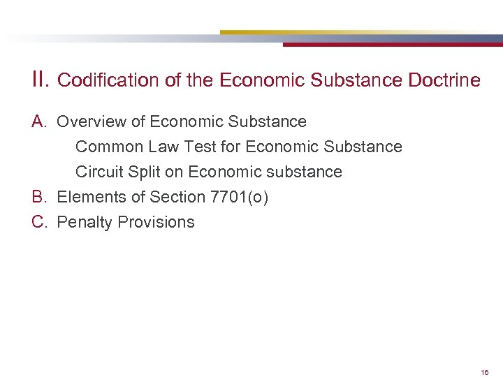 II. Codification of the Economic Substance Doctrine A. Overview of Economic Substance Common Law