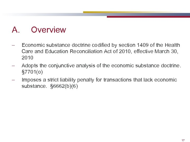 A. – – – Overview Economic substance doctrine codified by section 1409 of the
