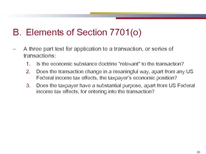B. Elements of Section 7701(o) – A three part test for application to a