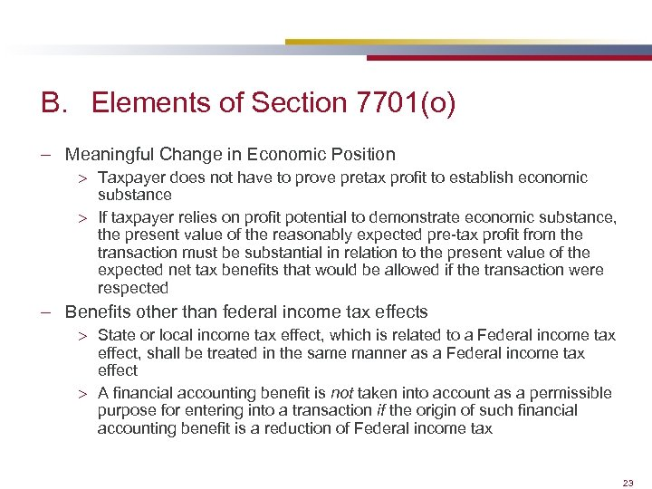 B. Elements of Section 7701(o) – Meaningful Change in Economic Position > Taxpayer does