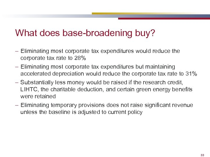 What does base-broadening buy? – Eliminating most corporate tax expenditures would reduce the corporate