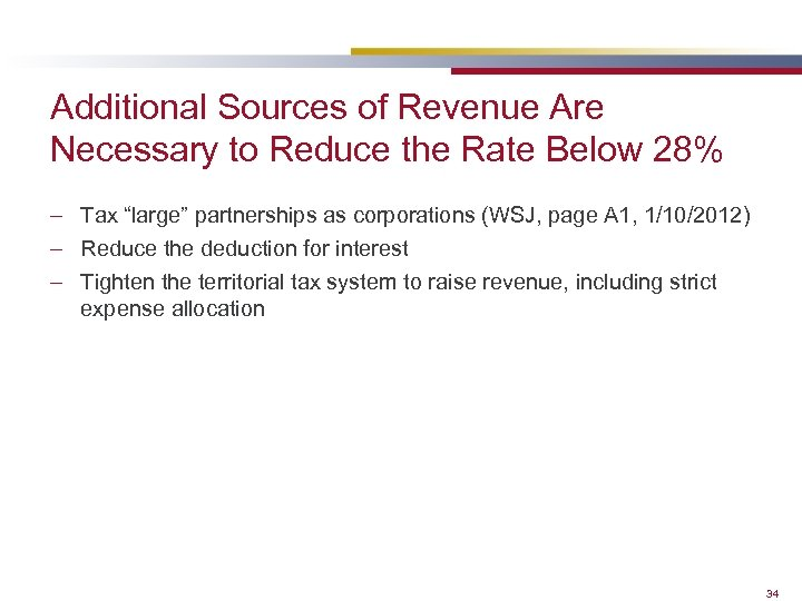 Additional Sources of Revenue Are Necessary to Reduce the Rate Below 28% – Tax