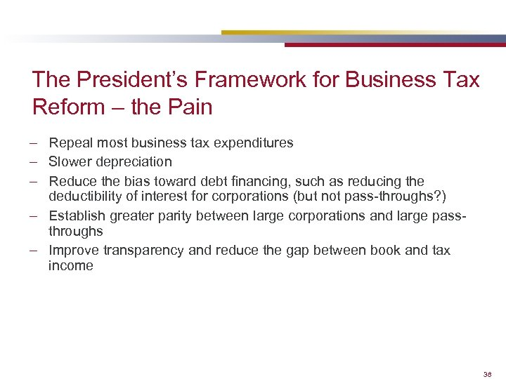 The President's Framework for Business Tax Reform – the Pain – Repeal most business