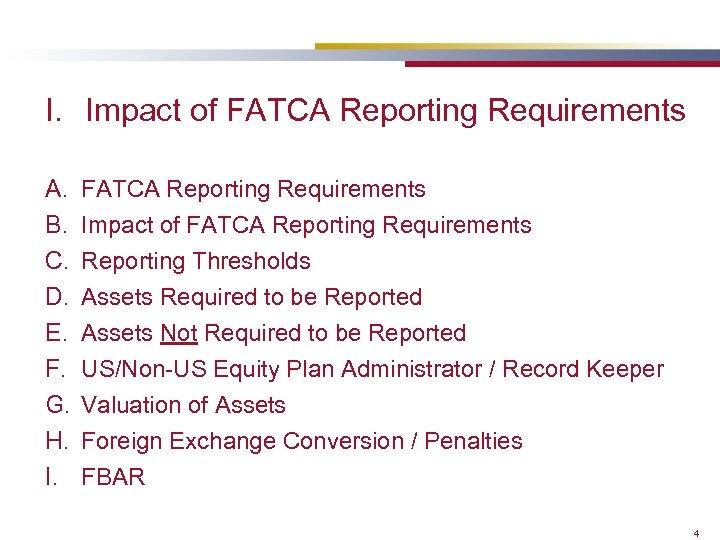 I. Impact of FATCA Reporting Requirements A. B. C. D. E. F. G. H.