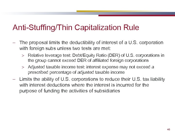 Anti-Stuffing/Thin Capitalization Rule – The proposal limits the deductibility of interest of a U.