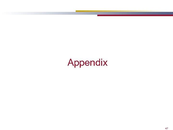 Appendix 47