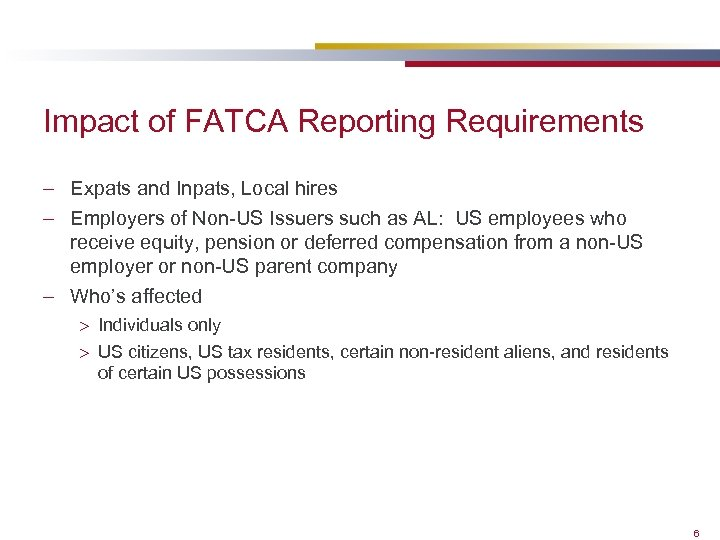 Impact of FATCA Reporting Requirements – Expats and Inpats, Local hires – Employers of