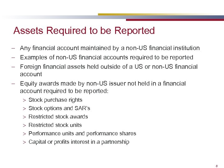 Assets Required to be Reported – Any financial account maintained by a non-US financial