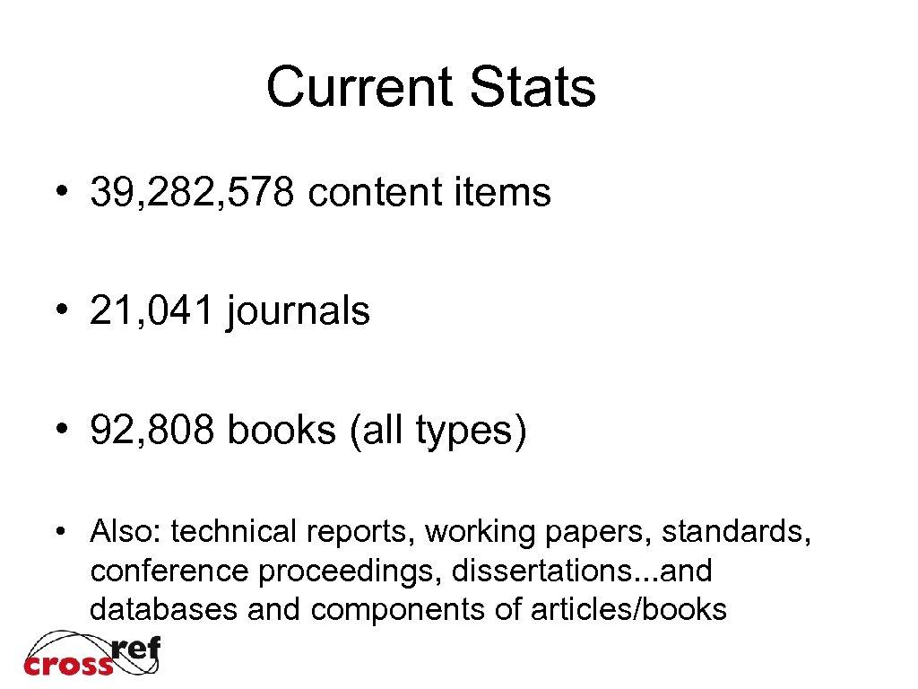 Current Stats • 39, 282, 578 content items • 21, 041 journals • 92,