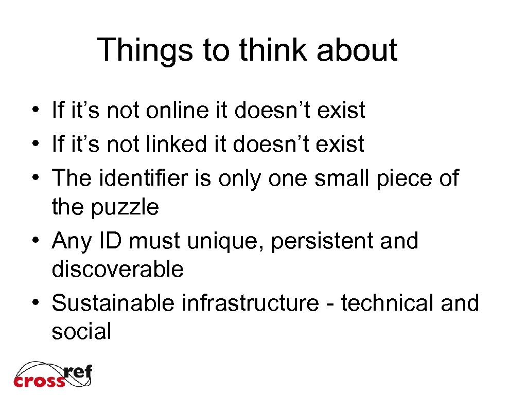 Things to think about • If it's not online it doesn't exist • If