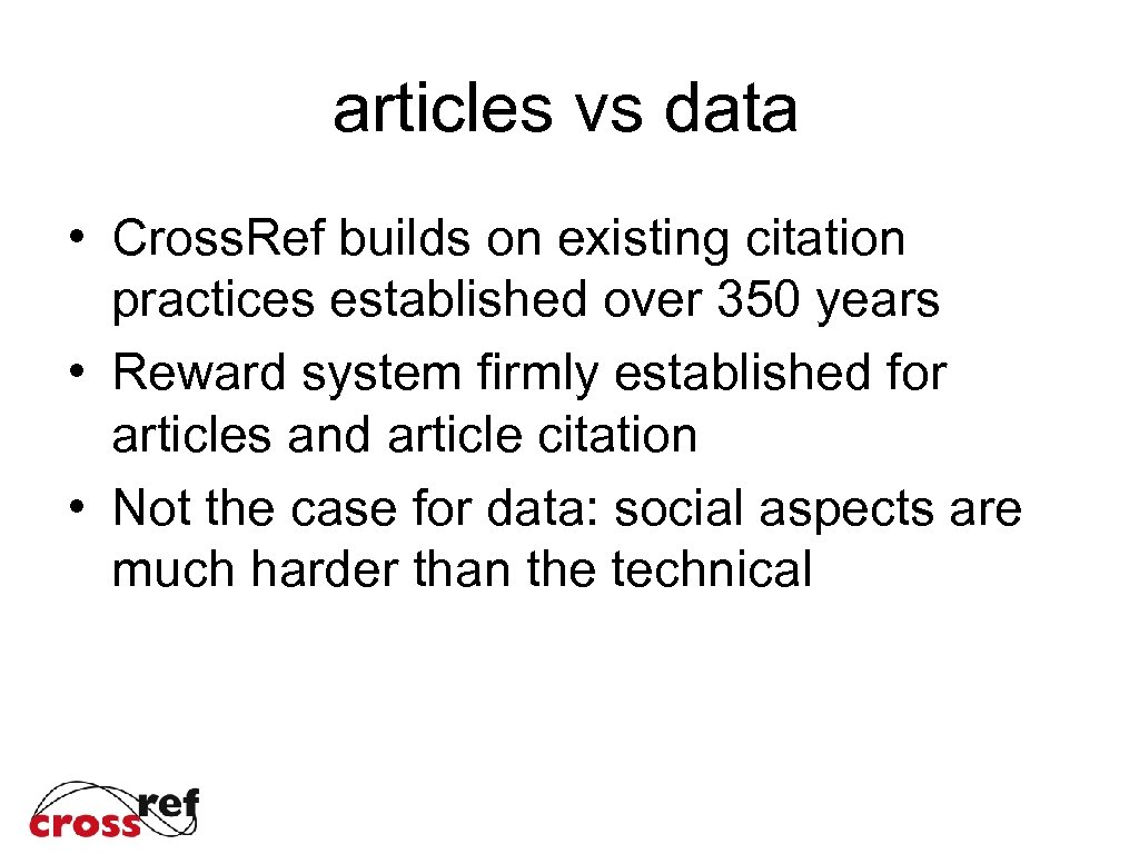 articles vs data • Cross. Ref builds on existing citation practices established over 350