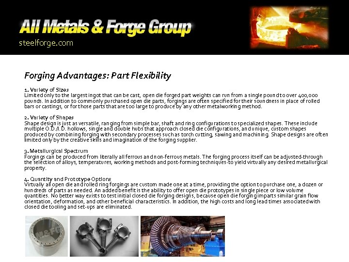 steelforge. com Forging Advantages: Part Flexibility 1. Variety of Sizes Limited only to the