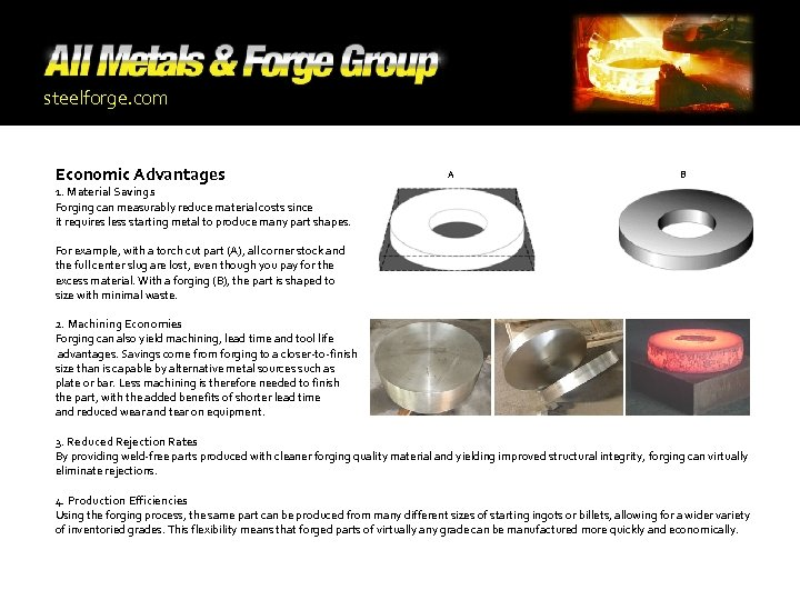 steelforge. com Economic Advantages A B 1. Material Savings Forging can measurably reduce material