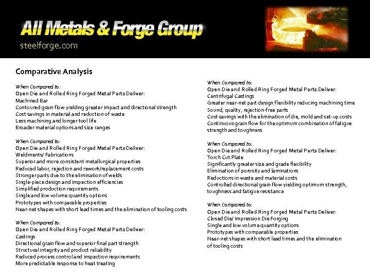 steelforge. com Comparative Analysis When Compared to: Open Die and Rolled Ring Forged Metal