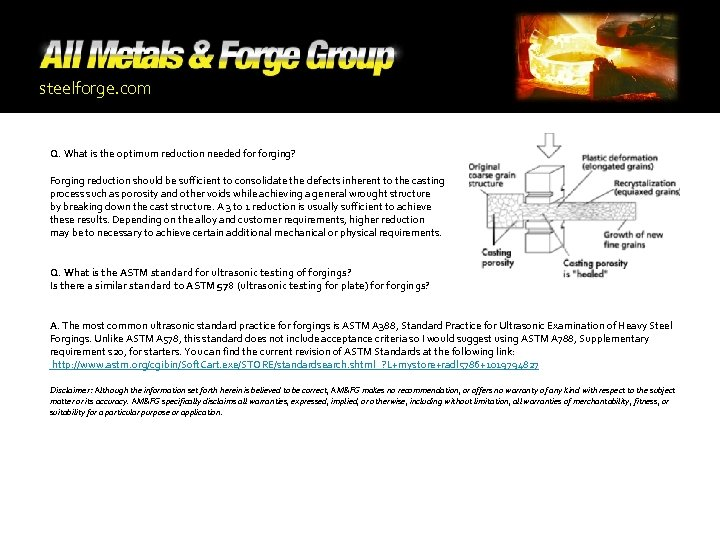 steelforge. com Q. What is the optimum reduction needed forging? Forging reduction should be