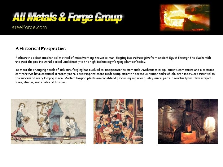 steelforge. com A Historical Perspective Perhaps the oldest mechanical method of metalworking known to