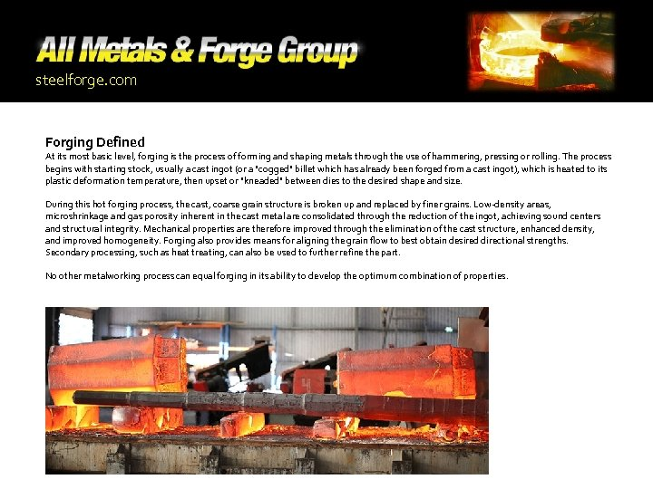 steelforge. com Forging Defined At its most basic level, forging is the process of