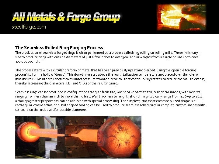 steelforge. com The Seamless Rolled Ring Forging Process The production of seamless forged rings