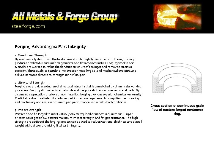 steelforge. com Forging Advantages: Part Integrity 1. Directional Strength By mechanically deforming the heated