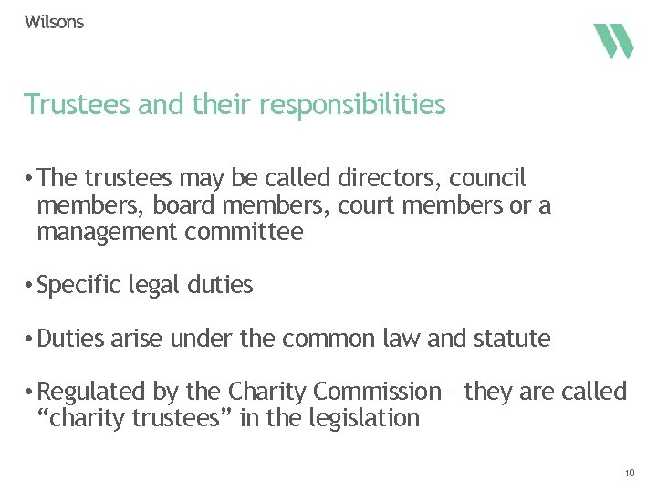 Trustees and their responsibilities • The trustees may be called directors, council members, board
