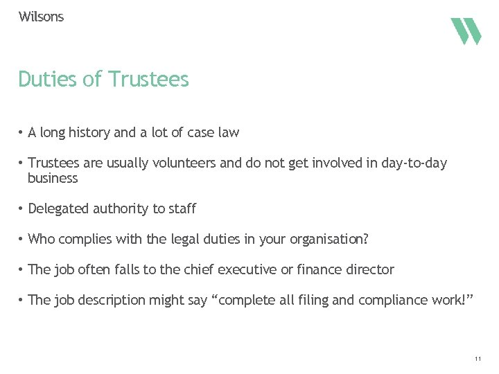 Duties of Trustees • A long history and a lot of case law •