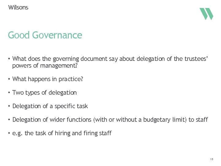 Good Governance • What does the governing document say about delegation of the trustees'