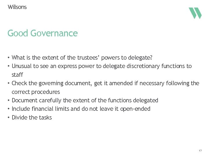Good Governance • What is the extent of the trustees' powers to delegate? •