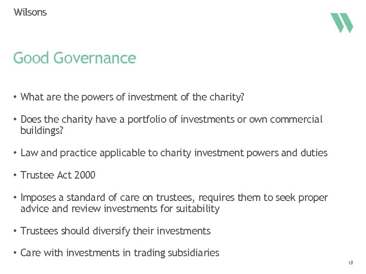 Good Governance • What are the powers of investment of the charity? • Does