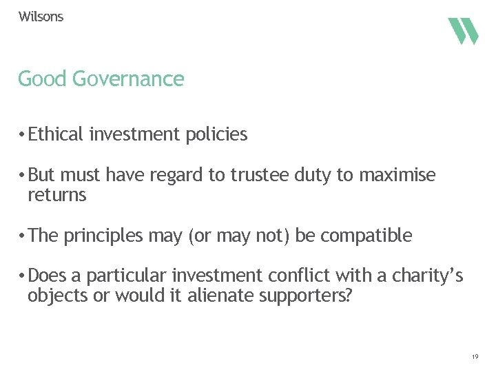 Good Governance • Ethical investment policies • But must have regard to trustee duty