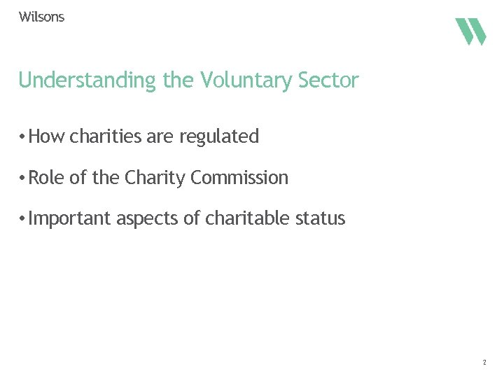 Understanding the Voluntary Sector • How charities are regulated • Role of the Charity