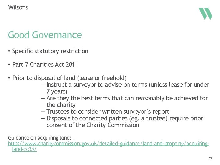 Good Governance • Specific statutory restriction • Part 7 Charities Act 2011 • Prior