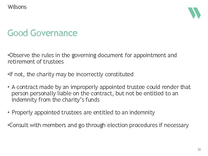 Good Governance • Observe the rules in the governing document for appointment and retirement