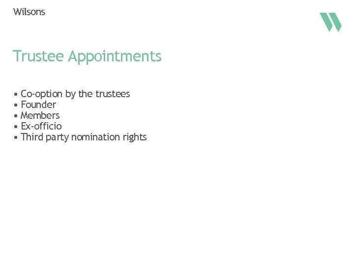 Trustee Appointments • Co-option by the trustees • Founder • Members • Ex-officio •