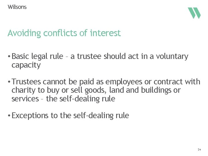 Avoiding conflicts of interest • Basic legal rule – a trustee should act in