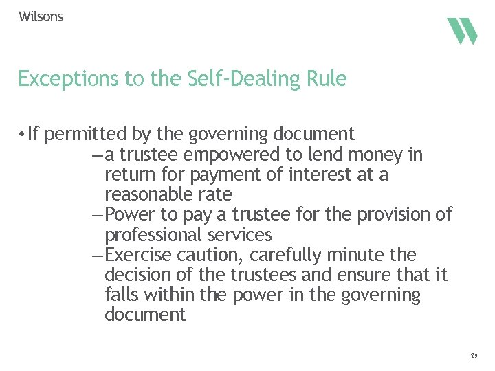 Exceptions to the Self-Dealing Rule • If permitted by the governing document – a