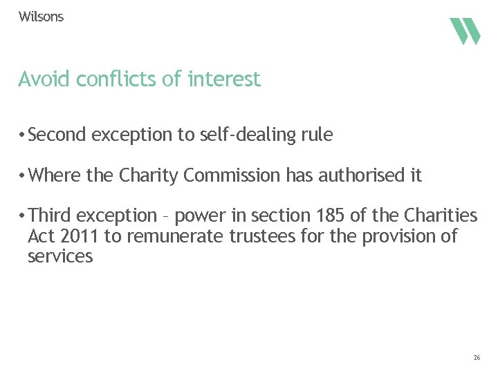 Avoid conflicts of interest • Second exception to self-dealing rule • Where the Charity