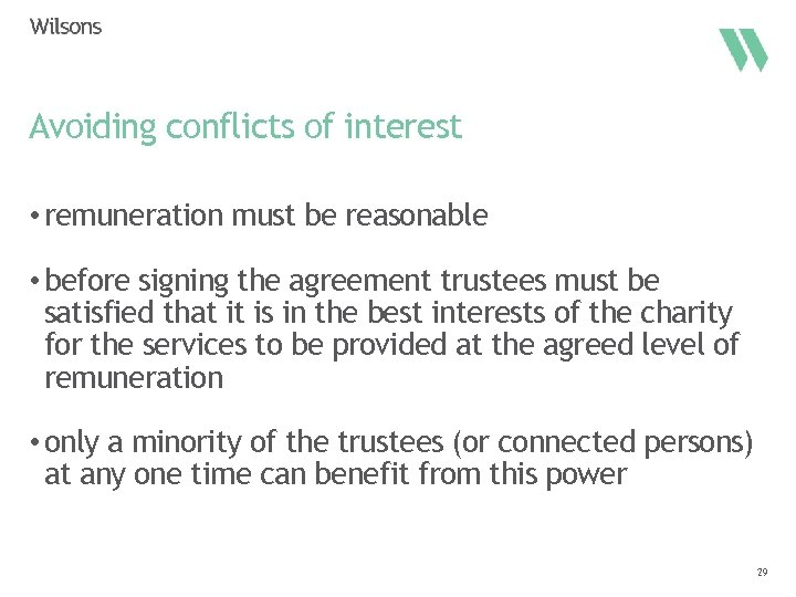 Avoiding conflicts of interest • remuneration must be reasonable • before signing the agreement