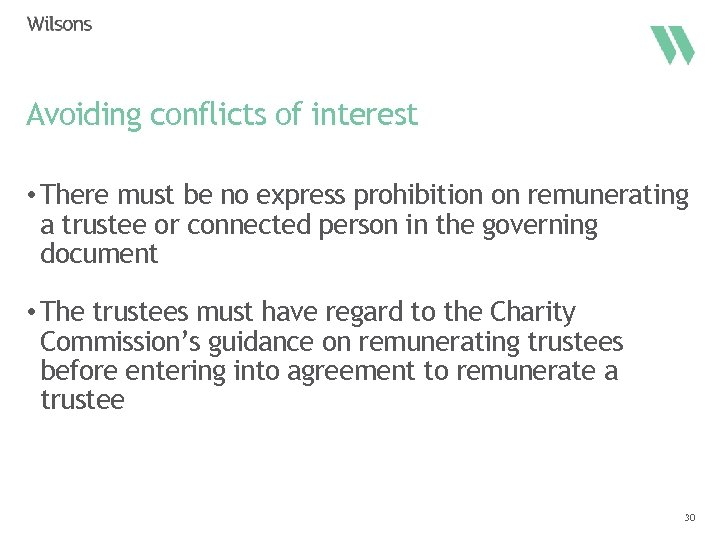 Avoiding conflicts of interest • There must be no express prohibition on remunerating a