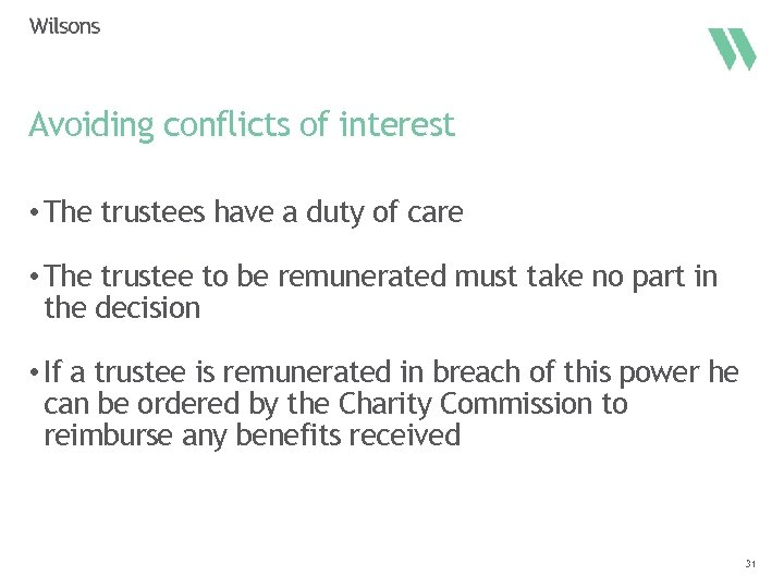 Avoiding conflicts of interest • The trustees have a duty of care • The