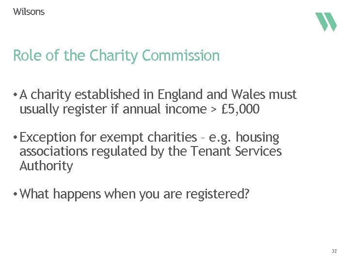 Role of the Charity Commission • A charity established in England Wales must usually