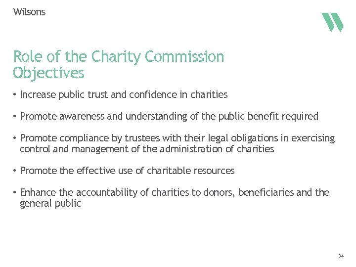 Role of the Charity Commission Objectives • Increase public trust and confidence in charities