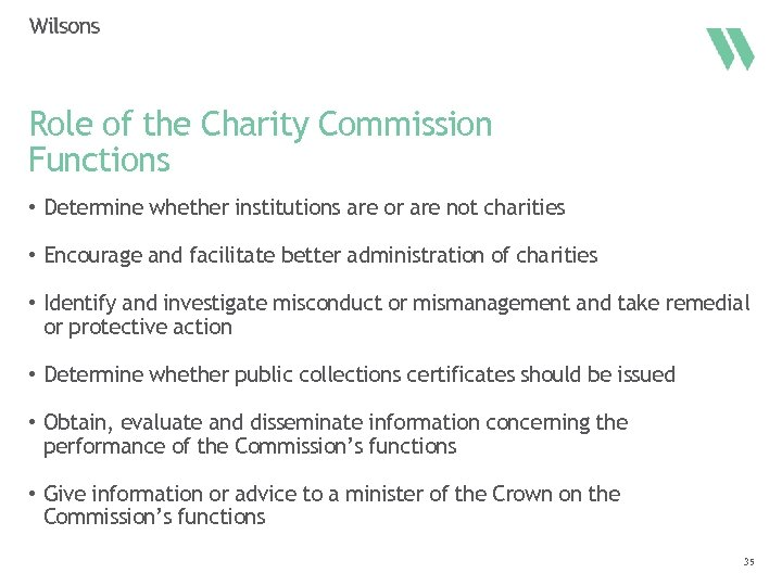 Role of the Charity Commission Functions • Determine whether institutions are or are not