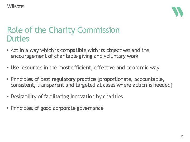 Role of the Charity Commission Duties • Act in a way which is compatible