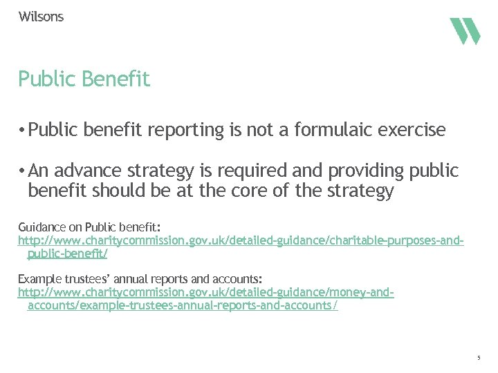 Public Benefit • Public benefit reporting is not a formulaic exercise • An advance